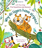Why Do Tigers Have Stripes? (Lift the Flap First Questions and Answers)