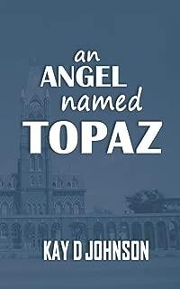 An Angel Named Topaz
