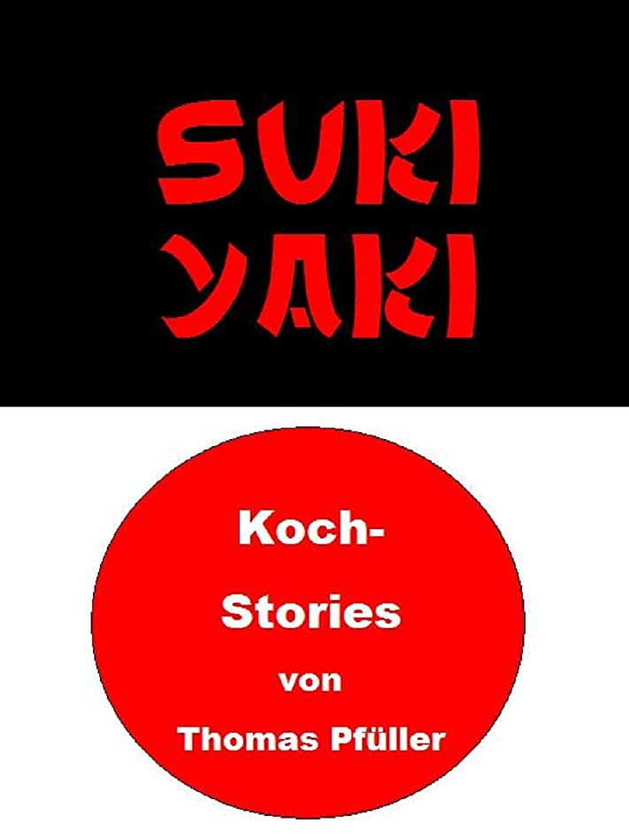 似ている遠えストロークSukiyaki: Koch- und Weinstories (German Edition)