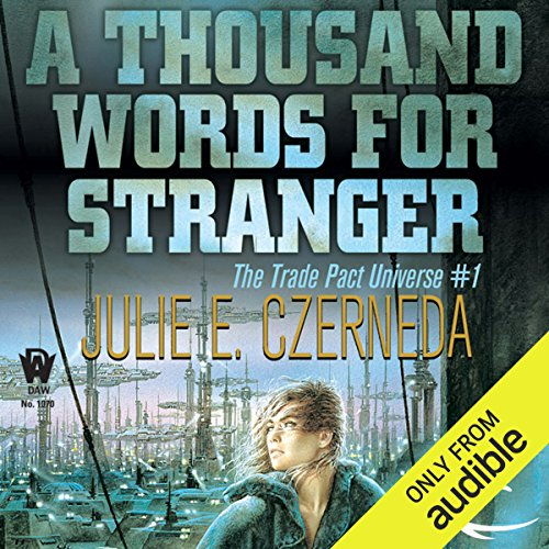 A Thousand Words for Stranger     Trade Pact Universe, Book 1              By:                                                                                                                                 Julie E. Czerneda                               Narrated by:                                                                                                                                 Allyson Johnson                      Length: 13 hrs and 7 mins     65 ratings     Overall 4.0