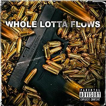 Whole Lotta Flows
