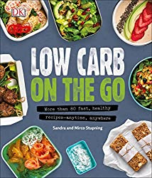 Low Carb on the Go: More than 80 fast, healthy recipes—anytime, anywhere