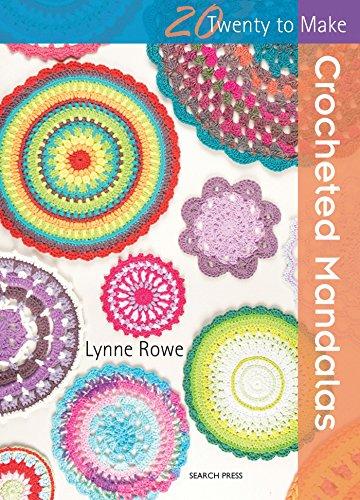 20 to Crochet: Crocheted Mandalas (Twenty to Make)