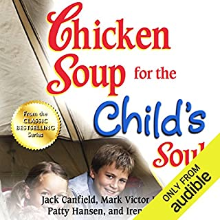 Chicken Soup for the Child's Soul: Character-Building Stories to Read with Kids Ages 5 - 8 cover art