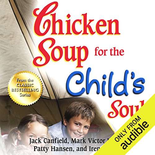Chicken Soup for the Child's Soul: Character-Building Stories to Read with Kids Ages 5 - 8 audiobook cover art
