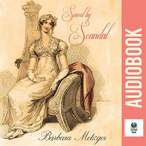 Saved by Scandal: Signet Regency Romance
