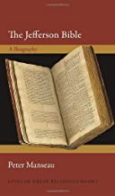 The Jefferson Bible: A Biography (Lives of Great Religious Books (58)) PDF