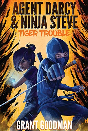 Agent Darcy and Ninja Steve in...Tiger Trouble! (English Edition)