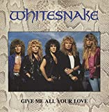 Whitesnake - Give Me All Your Love - [7']