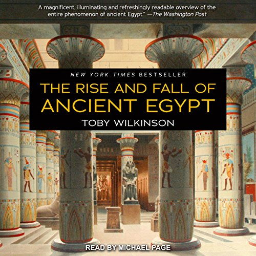 The Rise and Fall of Ancient Egypt                   Written by:                                                                                                                                 Toby Wilkinson                               Narrated by:                                                                                                                                 Michael Page                      Length: 18 hrs and 53 mins     7 ratings     Overall 4.3