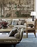 Smith, M: Curated House: Creating Style, Beauty, and Balance