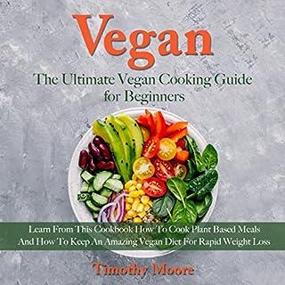 Vegan: The Ultimate Vegan Cooking Guide for Beginners audiobook cover art