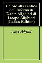 Chiose alla cantica dell'Inferno di Dante Alighieri di Iacopo Alighieri (Italian Edition)