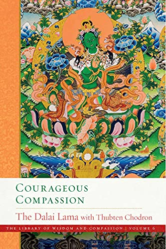 Courageous Compassion (Volume 6) (The Library of Wisdom and Compassion, Band 6)