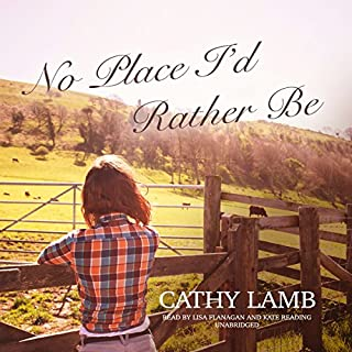 No Place I'd Rather Be                   Written by:                                                                                                                                 Cathy Lamb                               Narrated by:                                                                                                                                 Lisa Flanagan,                                                                                        Kate Reading                      Length: 14 hrs and 55 mins     2 ratings     Overall 5.0