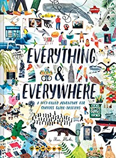 Everything & Everywhere: A Fact-Filled Adventure for Curious Globe-Trotters (Travel Book for Children, Kids Adventure Book...