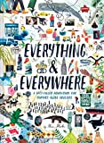 Everything & Everywhere: A Fact-Filled Adventure for Curious Globe-Trotters (Travel Book for Children, Kids...