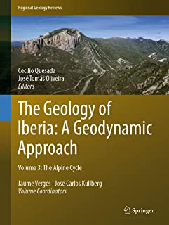 The Geology of Iberia: A Geodynamic Approach: Volume 3: The Alpine Cycle (Regional Geology Reviews) (English Edition)