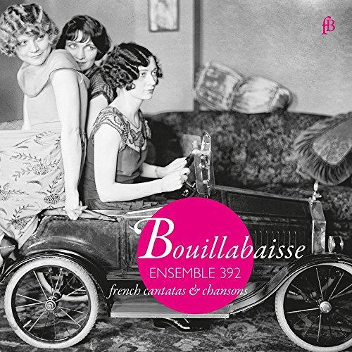 Bouillabaisse : Works By De La Guerre, Rameau Et Al.