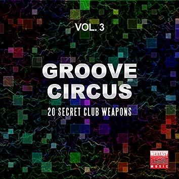 Groove Circus, Vol. 3 (20 Secret Club Weapons)
