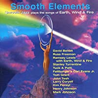 Smooth Elements: Smooth Jazz Plays the Songs of Earth, Wind & Fire by Various Artists (1997-08-19)