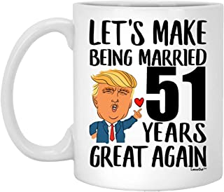 Happy 51st Anniversary Wedding Gifts For Men Women, Make 51 Year of Being Married Greatst Again Coffee Mug Funny White 11oz