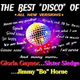 The Best Disco of Gloria Gaynor, Sister Sledge and Jimmy 'Bo' Horne (All New Versions)