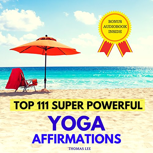 Top 111 Super Powerful Yoga Affirmations audiobook cover art