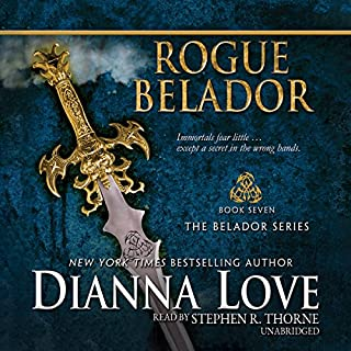 Rogue Belador     Belador, Book 7              Written by:                                                                                                                                 Dianna Love                               Narrated by:                                                                                                                                 Stephen R. Thorne                      Length: 11 hrs and 56 mins     3 ratings     Overall 5.0