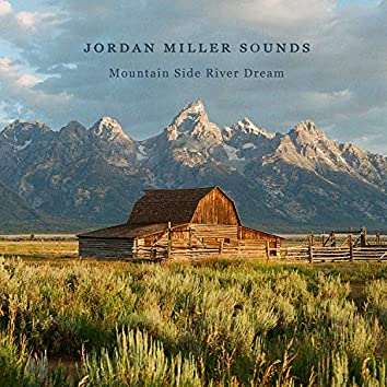 Mountain Side River Dream