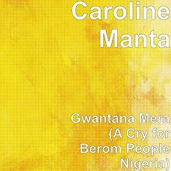 Gwantana Mera (A Cry for Berom People Nigeria)