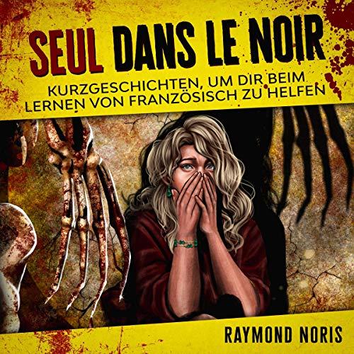 Seul Dans le Noir (Deutsche Ausgabe) Titelbild