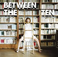 BETWEEN THE TEN