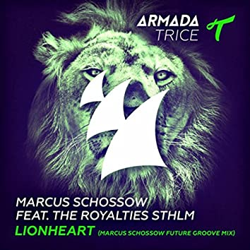 Lionheart (Marcus Schossow Future Groove Mix)