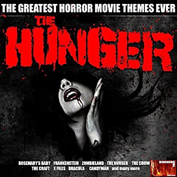 The Hunger - Horror Movie Themes