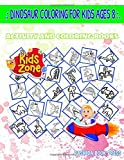 Dinosaur Coloring For Kids Ages 8: Scutellosaurus, Alvarezsaurus, Pterosaurus, Liopleurodon, Cryolophosaurus, Azendohsaurus, Muttaburrasaurus, Volcano ... Words Activity And Coloring Book 40 Funny