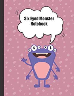Six Eyed Monster Notebook: Cute Funny Journal for Students to Write In – Great for Note Taking, Poems, Journaling and Dood...