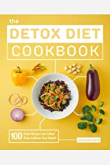 The Detox Diet Cookbook: 100 Clean Recipes and 3 Meal Plans to Reset Your Health Paperback