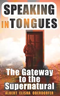 Speaking in Tongues: The Gateway to the Supernatural (Fire Bundle)