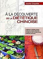 À la découverte de la diététique chinoise de Josette Chapellet