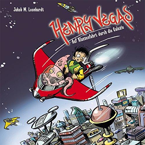 Henry Vegas - Auf Klassenfahrt durch die Galaxie Titelbild