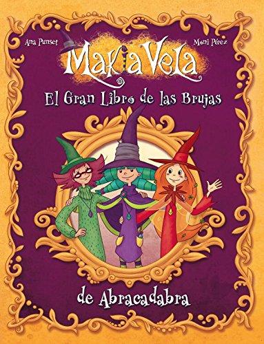 El gran libro de las brujas de Abracadabra (Serie Makia Vela)