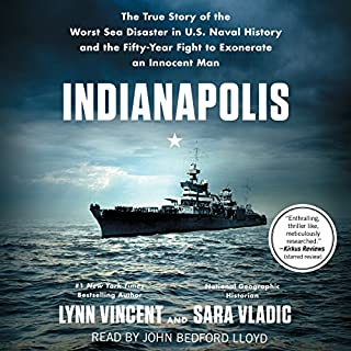 Indianapolis                   Written by:                                                                                                                                 Lynn Vincent,                                                                                        Sara Vladic                               Narrated by:                                                                                                                                 John Bedford Lloyd                      Length: 18 hrs and 39 mins     2 ratings     Overall 3.5