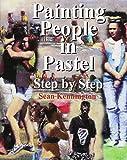 Painting People in Pastel Step by Step
