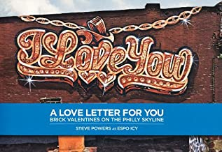 Steve Powers: A Love Letter for You: Brick Valentines on the Philly Skyline