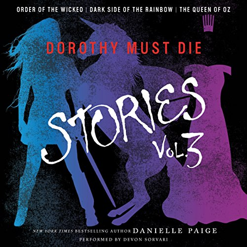 Dorothy Must Die Stories, Volume 3 audiobook cover art