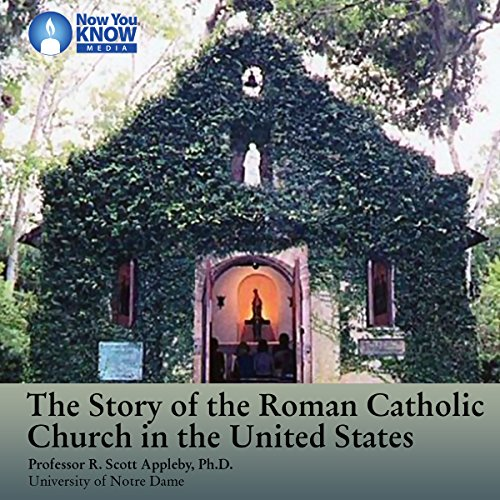 The Story of the Roman Catholic Church in the United States audiobook cover art