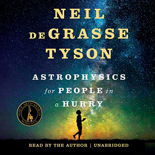 Astrophysics for People in a Hurry                   By:                                                                                                                                 Neil deGrasse Tyson                               Narrated by:                                                                                                                                 Neil deGrasse Tyson                      Length: 3 hrs and 41 mins     26,885 ratings     Overall 4.6