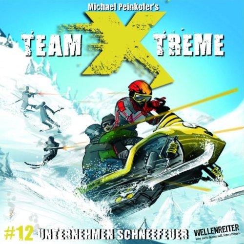 Team X-treme - Folge 12: Unternehmen Schneefeuer. Hörspiel.