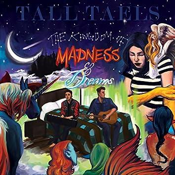 The Kingdom of Madness & Dreams